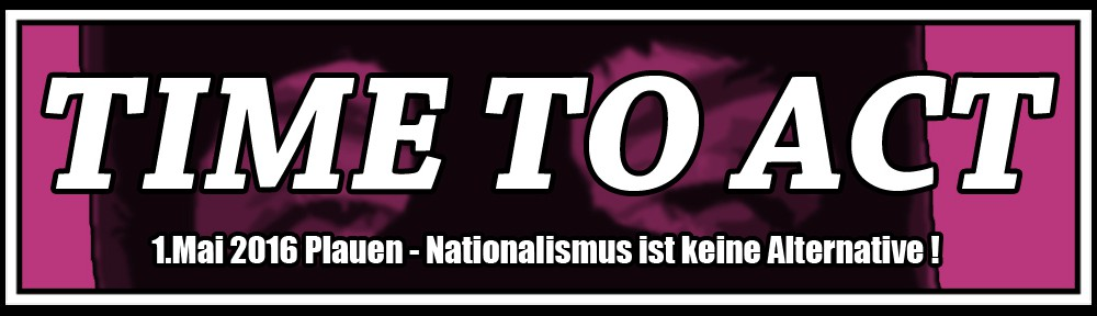 TIME TO ACT: Dem Nazi-Aufmarsch entgegen treten!